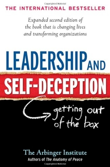Leadership and Self Desception by The Arbinger Institute