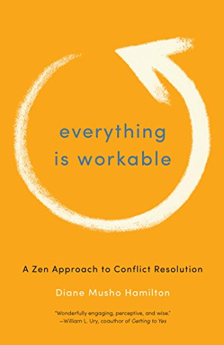 Everything is Workable Diane Musho Hamilton