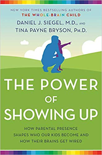 The Power of Showing Up by Daniel J Siegel